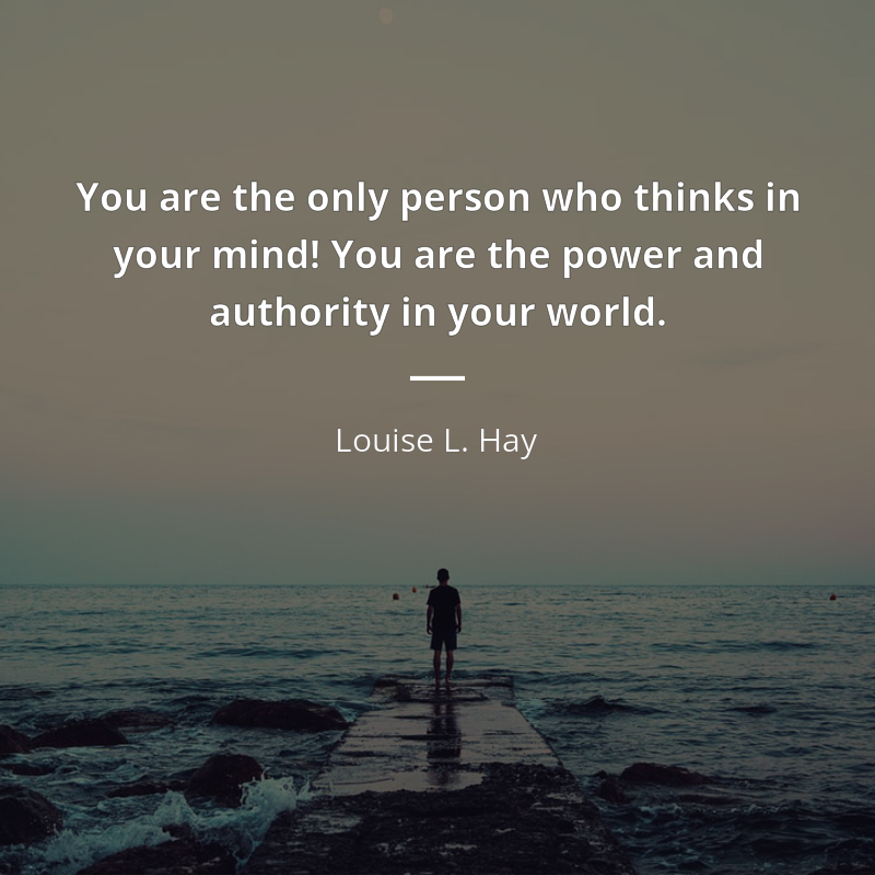 """Louise L. Hay cita - """"You are the only person who thinks in your mind! … 